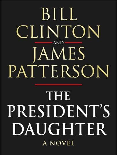 """""""ابنة الرئيس"""".. رواية جديدة لبيل كلينتون بالاشتراك مع جيمس باترسون"""